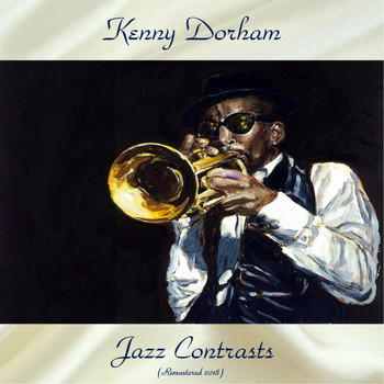 Kenny Dorham - Jazz Contrasts (Remastered 2018)