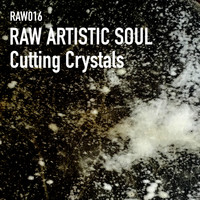 Raw Artistic Soul - Cutting Crystals