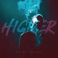 Kyles Tolone - Higher