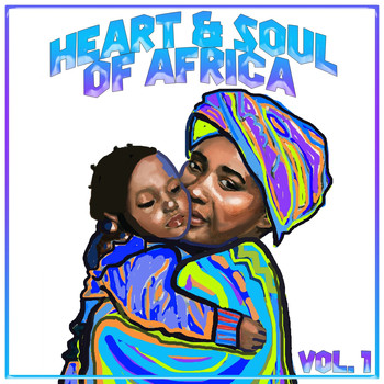 Various Artists - Heart And Soul Of Africa Vol. 1