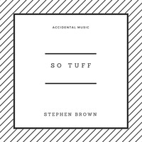 Stephen Brown - So Tuff