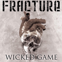 Fracture - Wicked Game