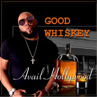 Avail Hollywood - Good Whiskey