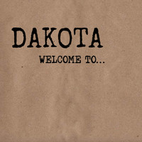 Dakota - Welcome To...