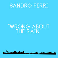 Sandro Perri - Wrong About The Rain