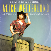 Alice Wetterlund - My Mama Is a Human and so Am I