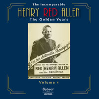 Henry Red Allen - The Incomparable Henry Red Allen - the Golden Years, Vol. 4
