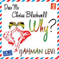 Ijahman Levi - Dear Mr. Chriss Blackwell (Why?)