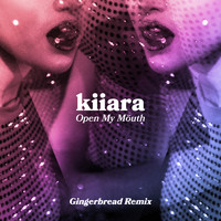 Kiiara - Open My Mouth (Gingerbread Remix)
