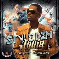 Busy Signal - Style Dem Again (Explicit)