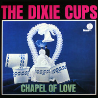 The Dixie Cups - Chapel of Love