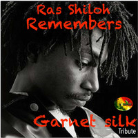 Ras Shiloh - Ras Shiloh Remembers (Garnet Silk Tribute)