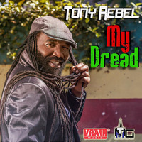 Tony Rebel - My Dread