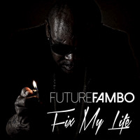 Future Fambo - Fix My Life