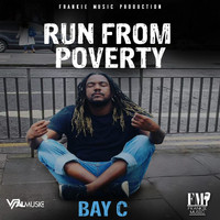 Bay C - Run from Poverty