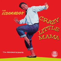 The El Dorados - Crazy Little Mama