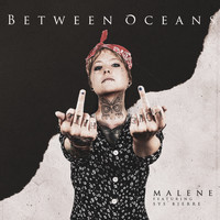 Between Oceans - Malene (feat. Sys Bjerre) (Explicit)