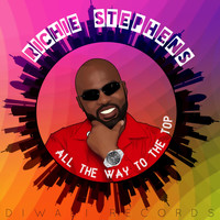 Richie Stephens - All the Way to the Top