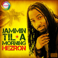 Hezron - Jammin Til a Morning