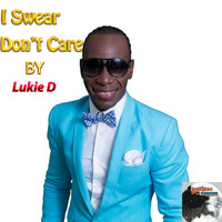 Lukie D - I Swear Don't Care