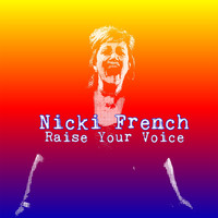 Nicki French - Raise Your Voice