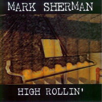 Mark Sherman - High Rollin'