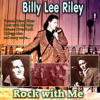 Billy Lee Riley - Rock with Me