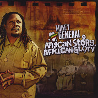 Mikey General - African Story, African Glory