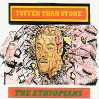 The Ethiopians - Tuffer Than Stone