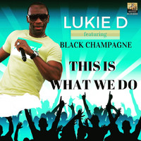 Lukie D - This Is What We Do