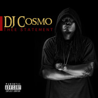 DJ Cosmo - Thee Statement (Explicit)