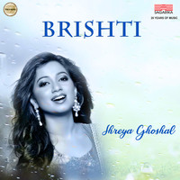 Shreya Ghoshal - Brishti - Single