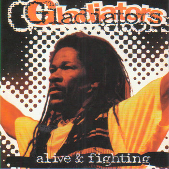 The Gladiators - Alive & Fighting