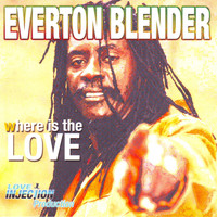 Everton Blender - Where Is the Love