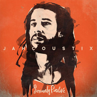 Jahcoustix - Seriously Positive