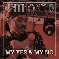 Anthony B - My Yes & My No