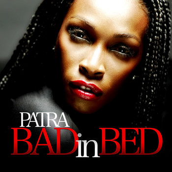 Patra - Bad in Bed (Explicit)