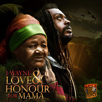I Wayne - Love & Honour for Mama