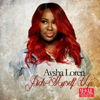 Aysha Loren - Pick Myself Up