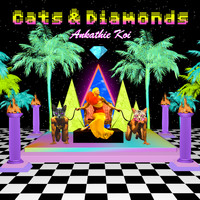 Ankathie Koi - Cats & Diamonds (Explicit)