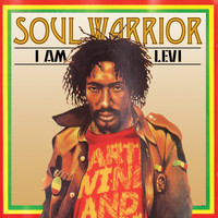 Ijahman Levi - Soul Warrior - I Am Levi