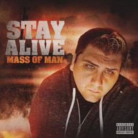 Mass of Man - Stay Alive (Explicit)