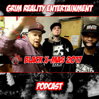 Grim Reality Entertainment - Podcast: Black X-Mas 2017 (feat. Insane Poetry, Nick Payola, Liquid Assassin & JP Tha Hustler) (Explicit)