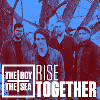 The Boy & the Sea - Rise Together