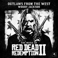 Woody Jackson - Outlaws from the West (Single from the Music of Red Dead Redemption 2 Original Score)