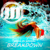 Watch Me Breathe - Break Down