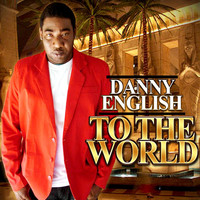 Danny English - To the World