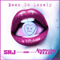 SRJ & Katherine Ellis - Been so Lonely