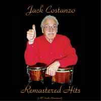 Jack Costanzo - Remastered Hits (All Tracks Remastered)