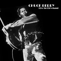 Chuck Berry - Live in Cleveland (Live)